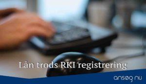 Lån trods RKI registrering