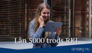 Lån 5000 trods RKI