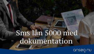 Sms lån 5000 med dokumentation