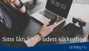 Sms lån 5000 uden sikkerhed